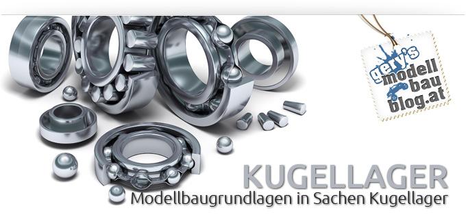 Grundlagen: Kugellager für den Modellbau