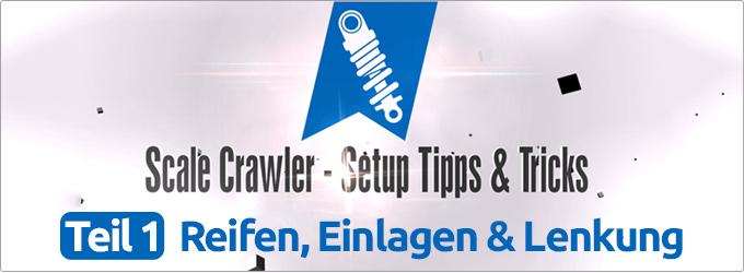 🚙 Scale Crawler - Setup Tipps & Tricks ● Teil 1: Reifen, Einlagen & Lenkung