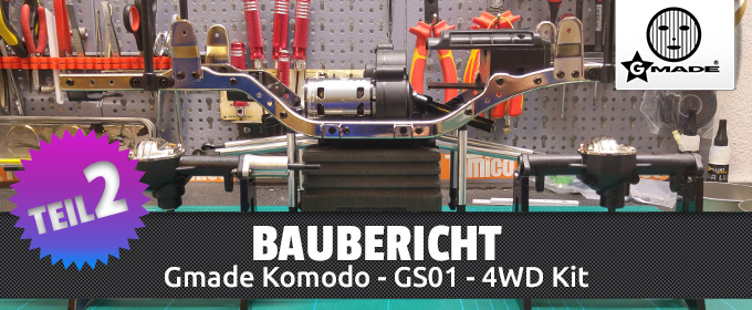 Gmade Komodo 4WD Kit – Baubericht Teil 2