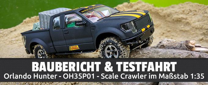 Baubericht & Testfahrt: OH35P01 - Scale Crawler im Maßstab 1:35
