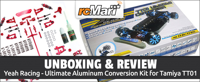 Unboxing: Yeah Racing - Ultimate Aluminum Conversion Kit for Tamiya TT01