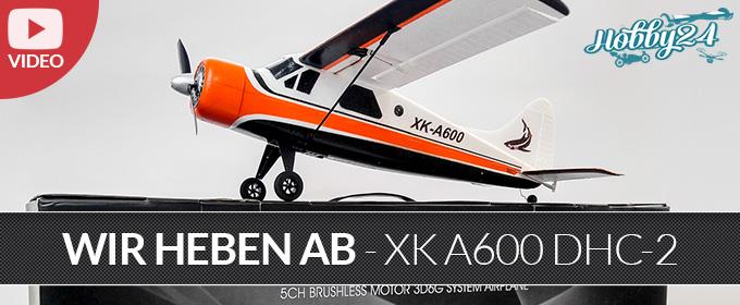 Futuba XK A600 DHC-2 RTR Flugzeug - Unboxing und Testflug