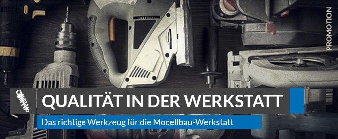 Das richtige Werkzeug für die Modellbau-Werkstatt